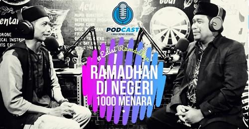 Podcast Edisi Ramadhan Muhammadiyah Limau Bendi School